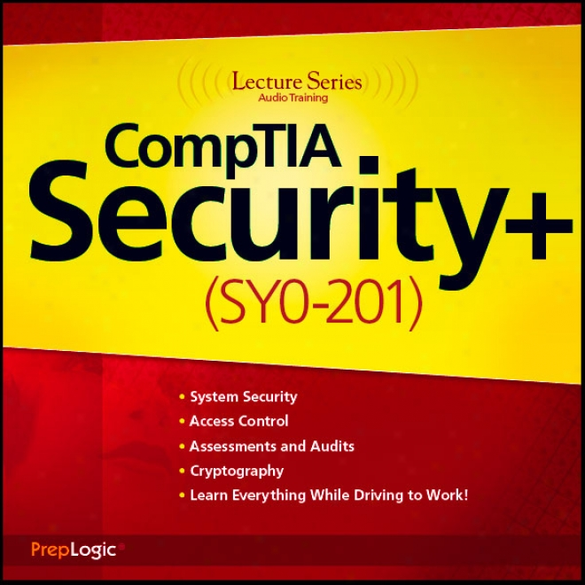 Comptia Security+ (sy0-201) Censure Series