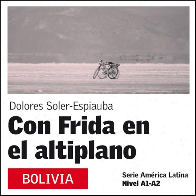 Con Frida En El Altiplano [with Frida On The Plateau]: America Latina (unabridged)