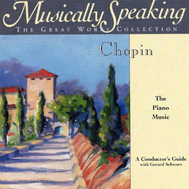 Conductor's Guide To Chopin's Impromptu In C-sharp Minor, Nocturne In E-flat Major, & More