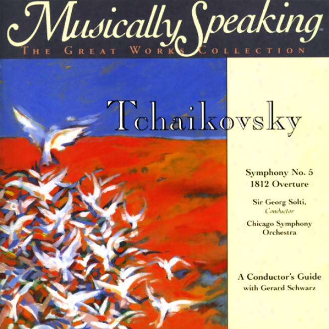 Conductor's Guide Ti Tchaikovsky's Symphony No. 5 & 1812 Overture