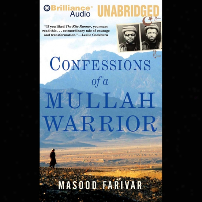 Confessions Of A Mullah Warrior (unabridged)