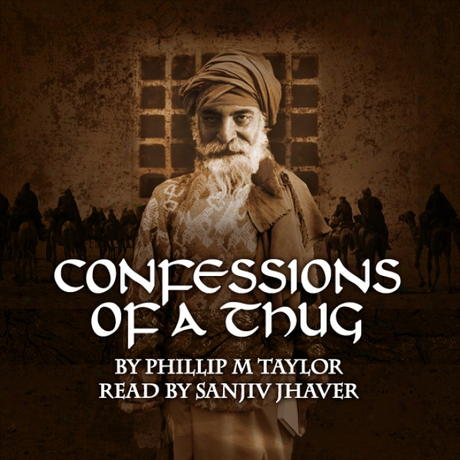 Confessions Of A Thug (unabridged)