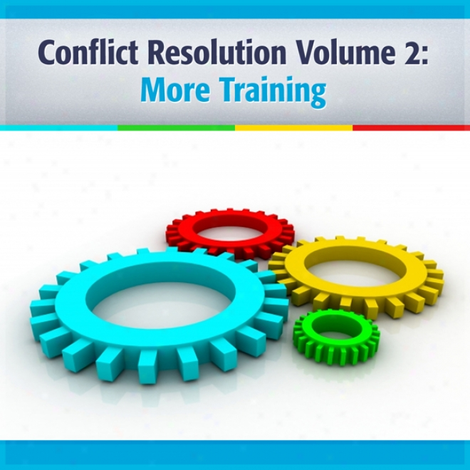Conflict Resolution, Volume 2:-More Trainibg (unabridged)