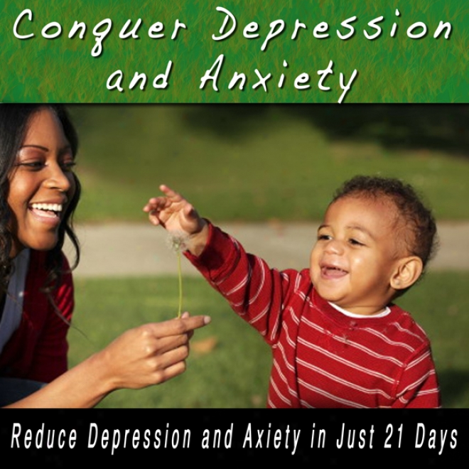 Conquer Deprsssion And Anxiety: Depression And Anxiety Help, Self Hypnosis, Subliminal, Self Assistance (unabridged)