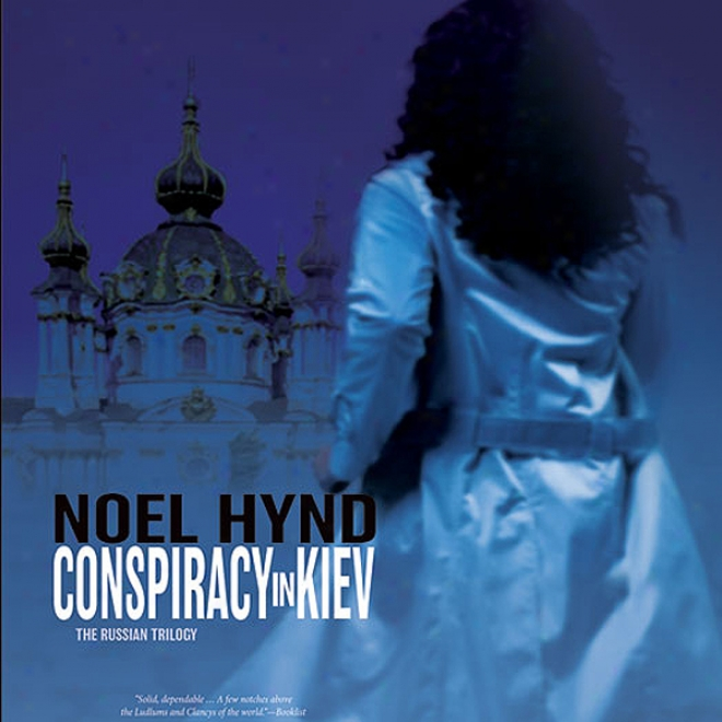 Conspiracy In Kiev: The Russian Trilogy, Bokk 1 (unabridged)