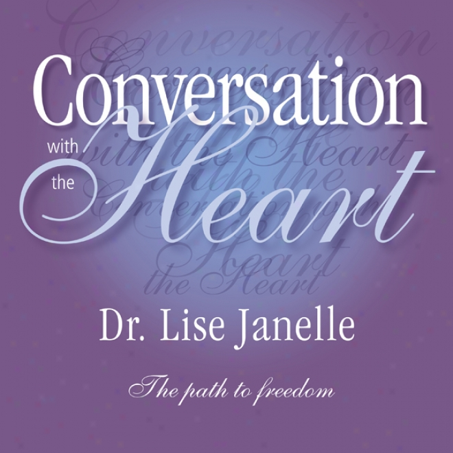 Conversation With The Heart: The Path To Extreme Freedom  (unabridged)