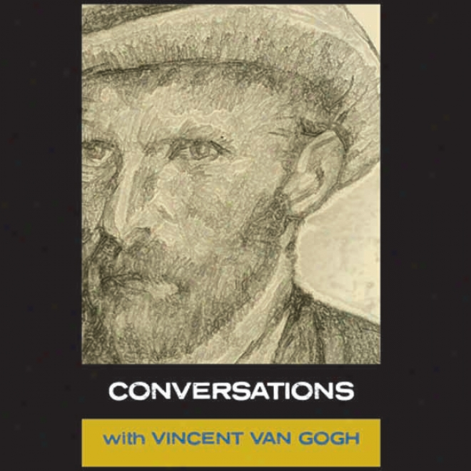 Conversations With Van Gogh (unabridged)