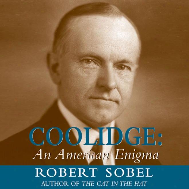 Coolidge: Each American Enigma (unabridged)