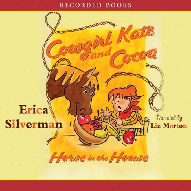 Cowgirl Kate And Cocoa: Horse In The House (unabridged)