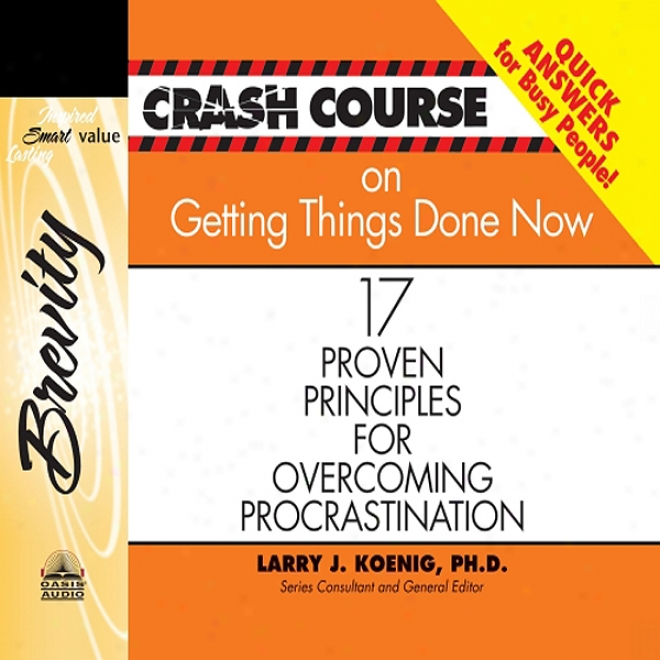 Shatter Course On Getting Things Done: 17 Proven Principles For Overcoming Procrastination (unabridged)