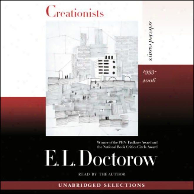 Creationists: Selected Essays 1993-2006 (unabridged)
