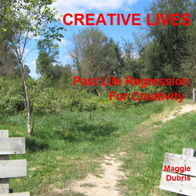 Creative Lives: Past Lfie Regression For Creativity