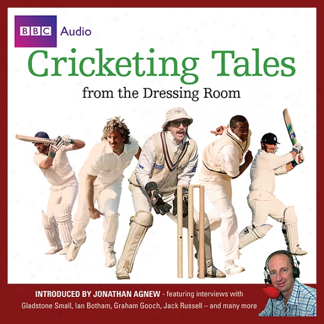 Cricketing Tales From Ths Dressing Room (unabridged)