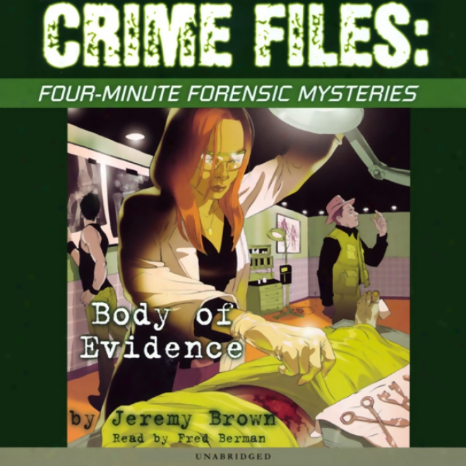 Crime Files: Four-minute Forensic Mysteries: Body Of Evidence (unabridged)