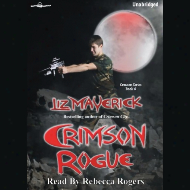 Crimson Rogue: Crimson City, Book 6 (unabridged)