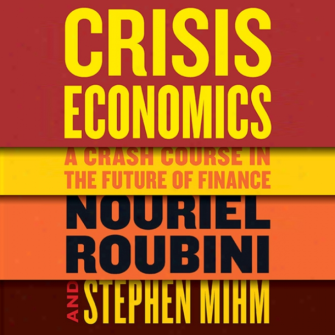 Crisis Economics (unabridged)