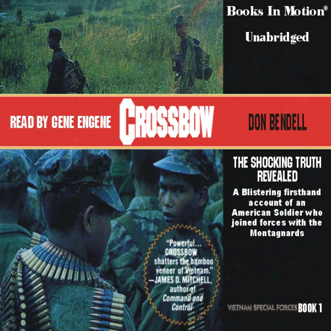 Crossbow: Vietnam Special Forces, Book 1 (unabridged)