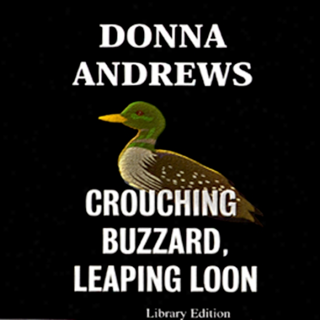 Crouching Buzzard, Leaping Loon (unabridged)