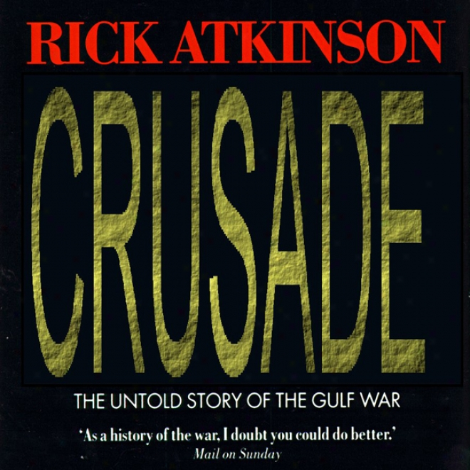 Crusade: The Untold Story Of The Gulf War, Volume 2 (unarixged)