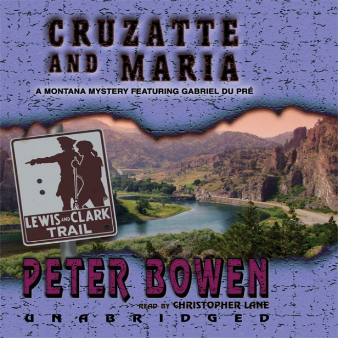 Cruzatte And Maria (unabridged)