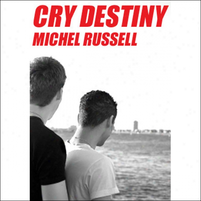 Cry Destiny (unabridged)