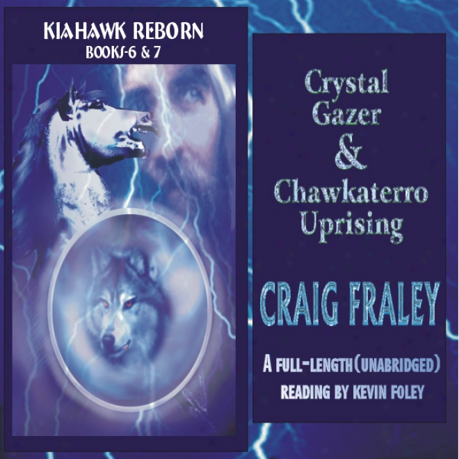 Crystal Gazer & Chawkaterro Uprising (unabridged)
