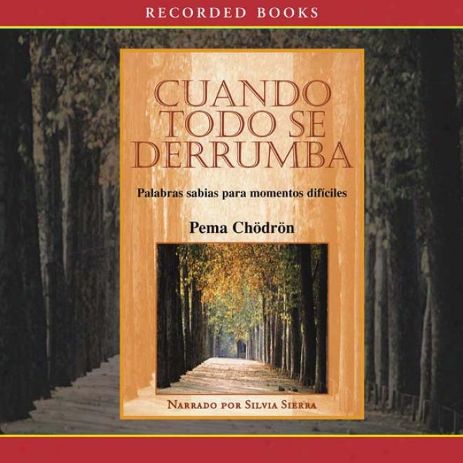 Cuando Todo Se Derrumba [when Things Fall Asunder (texto Cimpleto)] (unabridged)