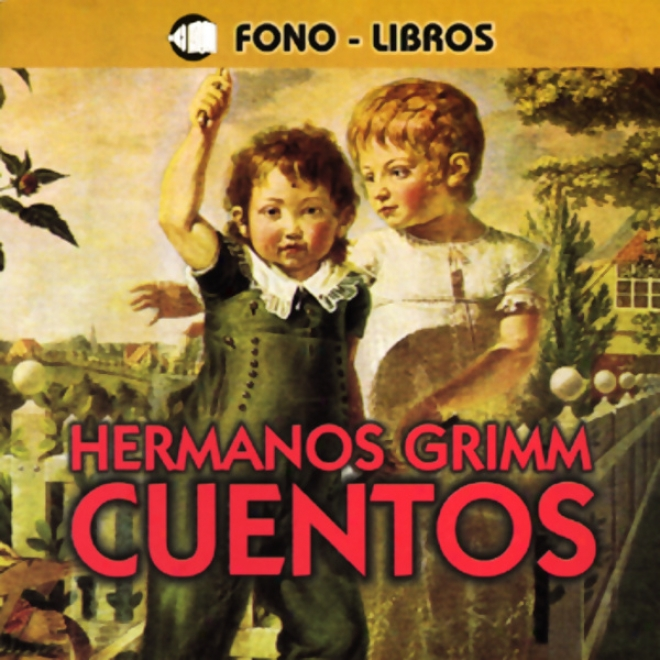Cuentoq De Los Hermanos Grimm [tales From The Brothers Grimm]