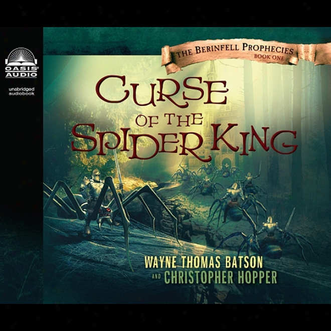 Curse Of The Spider King: The Berinfell Prophecies Series,-Book 1 (unabridged)
