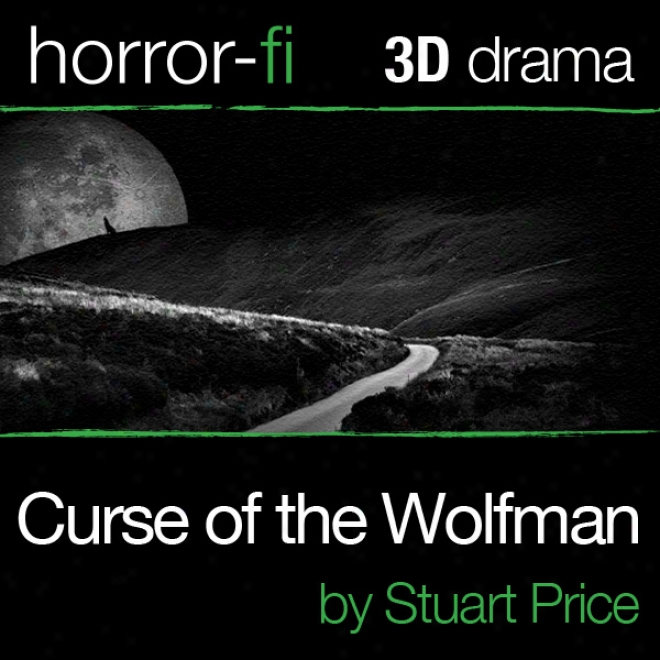 Curse Of The Wolfman: A 3d Horror-fi Production (unabridged)