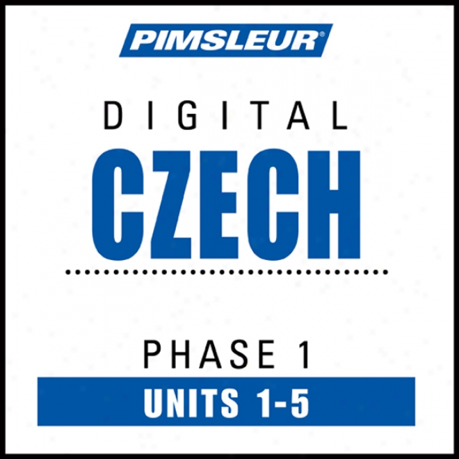 Czech Phase 1, Unit 01-05: Learn To Speak And Understand Czech With Pimsleur Language Programs