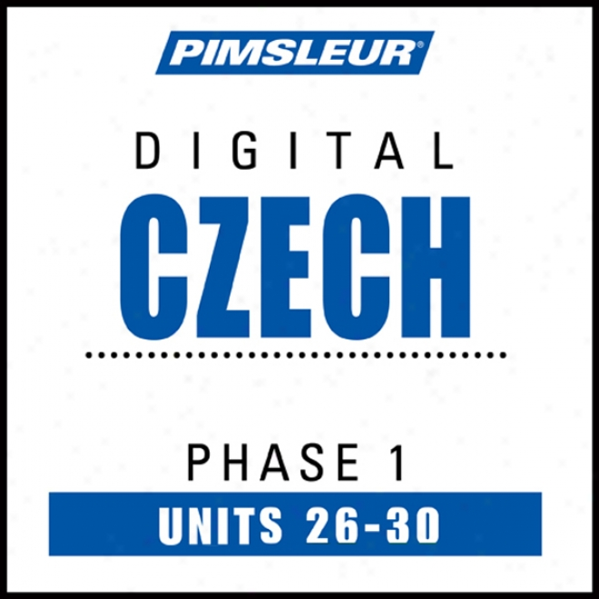 Czech Phase 1, Unit 26-30: Learn To Speak And Understand Czech With Pimsleur Language Progrzms