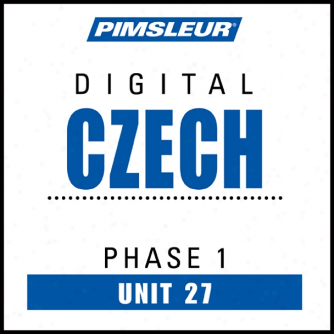 Czech Phase 1, Unit 27: Learn To Speak And Understand Czech With Pimsleur Language Programs