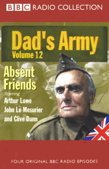 Dad's Army, Convolution 12: Absent Friends