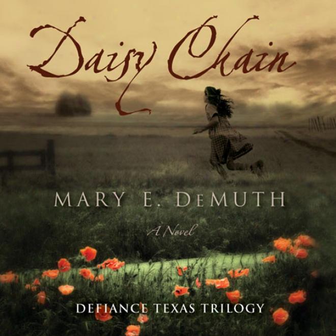 Daisy Chain: Defiance Texas Trilogy, Book 1 (unabridged)