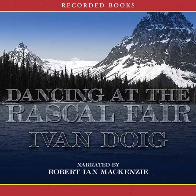 Dancing At The Rascal Fair (unabridged)
