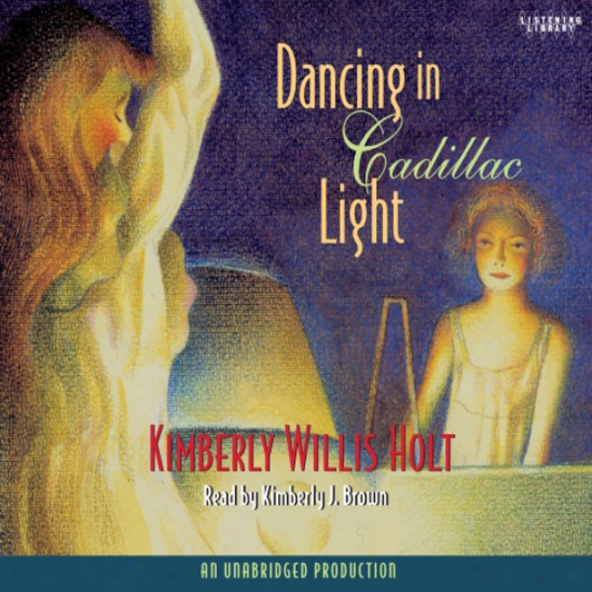 Dancing In Cadilac Light (unabridged)