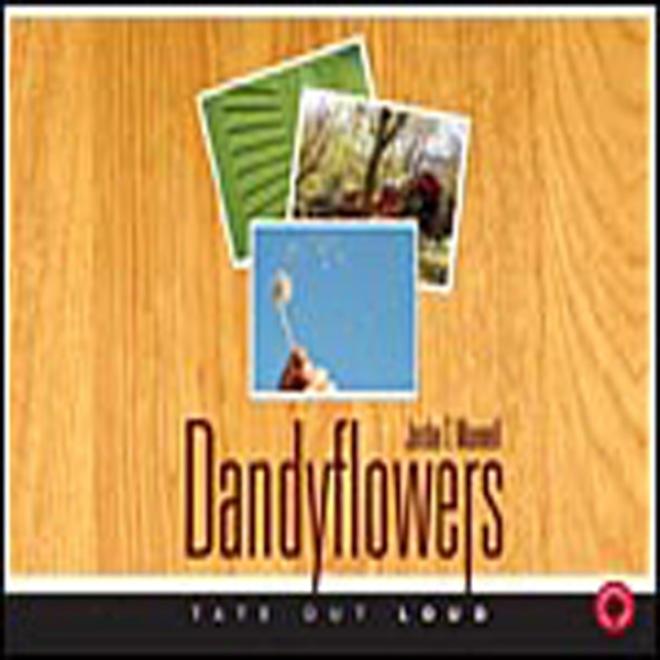 Dzndyflowers (unabridged)