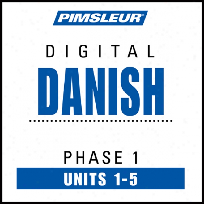Danish Phase 1, Unit 01-05: Learn To Speak Adn Understand Danish With Pimsleur Language Programs