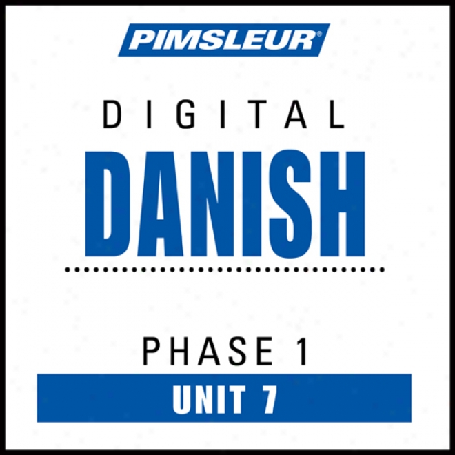 Danish Phase 1, Unit 07: Learn To Speak And Understand Danish With Pimsler Language Programs