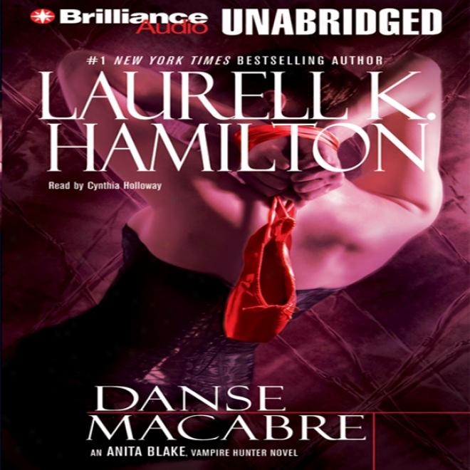 Danse Macabre: Anita Blake, Vampire Hunter, Work 14 (unabridged)