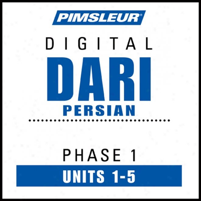 Dari Persian Phase 1, Unit 01-05: Learn To Speak And Understand Dari With Pimsleur Language Programs