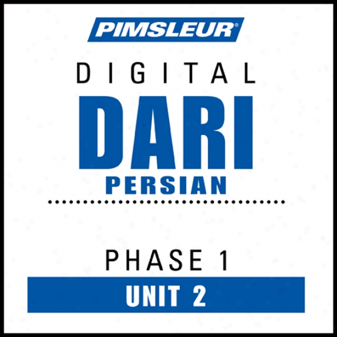 Dari Persian Phase 1, Unit 02: Learn To Speak And Uderstand Dari With Pimsleur Language Programs