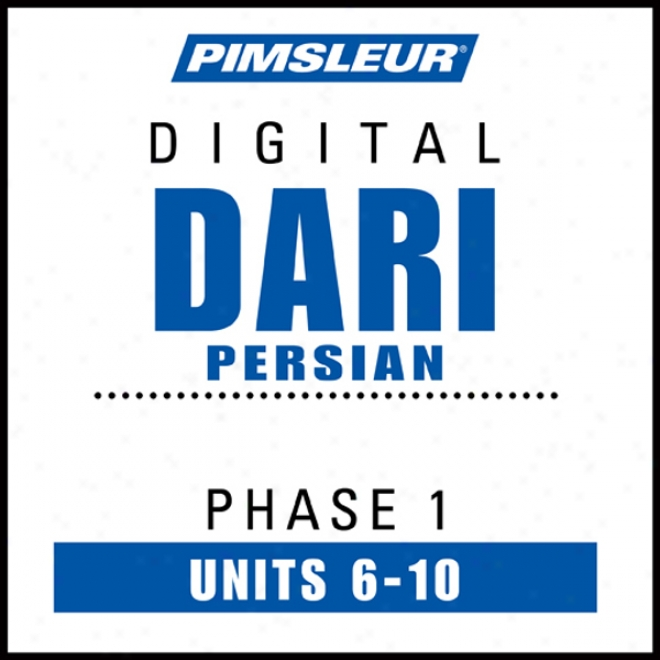 Dari Persian Phase 1, Unit 06-10: Learn To Treat And Understand Dari With Pimsleur Language Programs