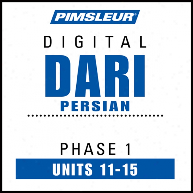 Dari Persian Phase 1, Unit 11-15: Learn To Speak And Understand Dari Through  Pimsleur Language Programs
