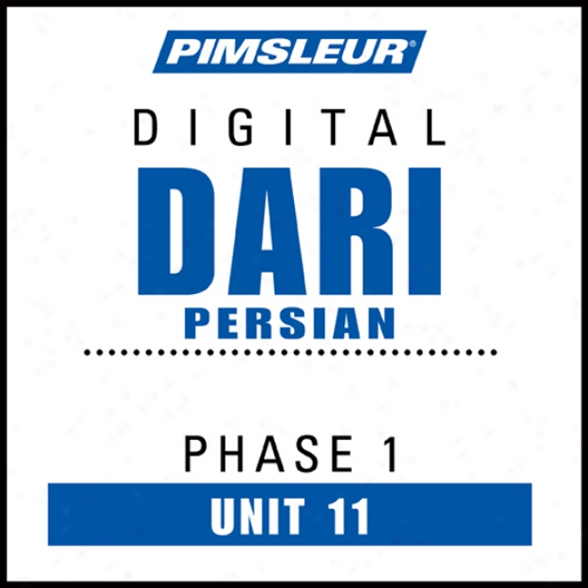 Dari Persian Phase 1, Unit 11: Learn To Speak And Understand Dari With Pimsleur Language Programs