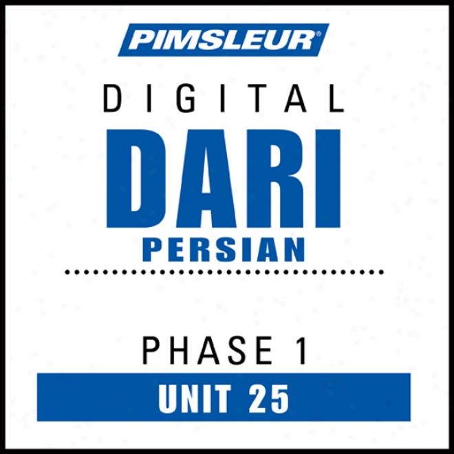Dari Persian Appearance 1, Unit 25: Learn To Speak And Understand Dari With Pimsleur Language Programs