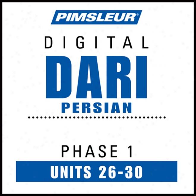 Dari Prsian Phase 1, Unit 26-30: Learn To Speak And Undersstand Dari With Pimsleur Speech Programs