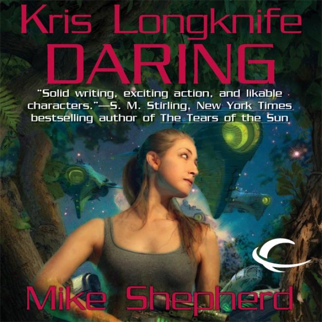Daring: Kris Longknife, Book 9 (unabridged)