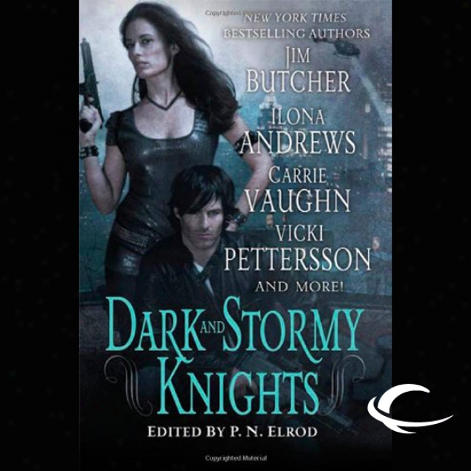 Dark And Stormy Knights (unabridted)